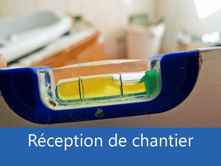Réception chantier 42, assistance fin de chantier Saint-Etienne, expert fin de chantier Saint-Chamond, expert chantier 42,